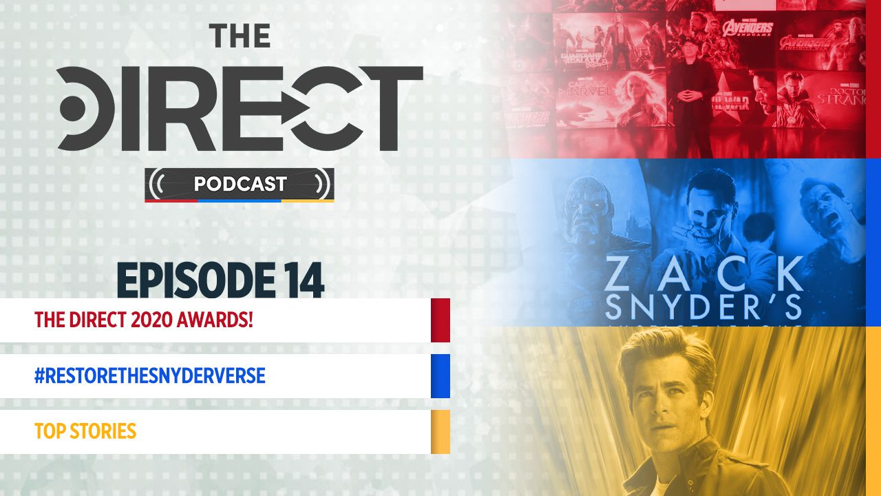 The Direct Podcast, Kevin Feige, Zack Snyder's Justice League, Chris Pine as Steve Trevor