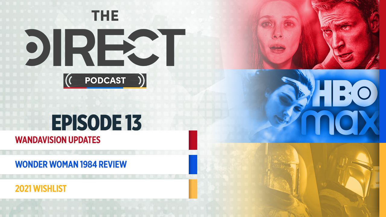The Direct Podcast, Scarlet Witch with Captain America, Wonder Woman on HBO Max, The Mandalorian